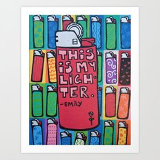 this is my lighter Art Print
