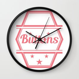 """Yes I know That's All These Buttons Are For"" tee design. Makes a nice and unique gift too!  Wall Clock"
