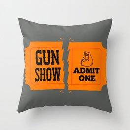Ticket to the Gun Show Throw Pillow