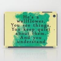 the perks of being a wallflower iPad Cases featuring Wallflower by green.lime