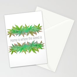 Home is where the weed is2 Stationery Cards