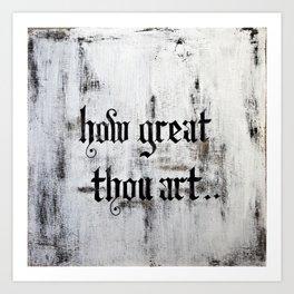 How Great Thou Art.. Art Print