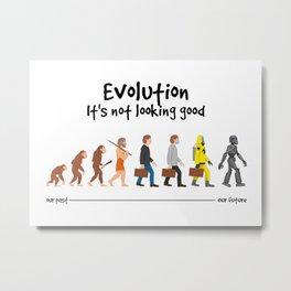 Evolution - It's not looking good Metal Print
