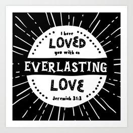 """Everlasting Love"" Black and White Bible Verse Art Print"