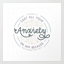 """""""Cast All Your Anxiety on Him"""" Bible Verse Print Art Print"""