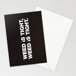Weed is Tight Stationery Cards