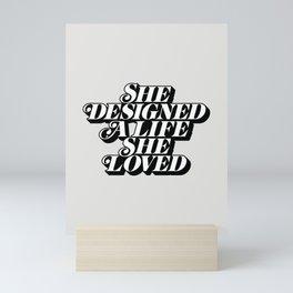 She Designed a Life She Loved e5e4e2 Mini Art Print