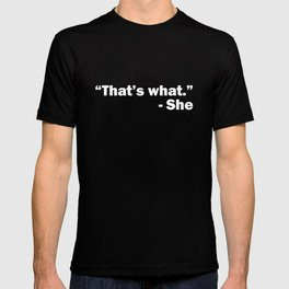 That's what she said – funny – humor T-shirt