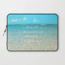 Beach memories last a life time Laptop Sleeve