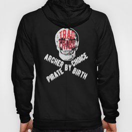 TRAD TRIBE - ARCHER BY BIRTH PIRATE BY CHOICE Hoody