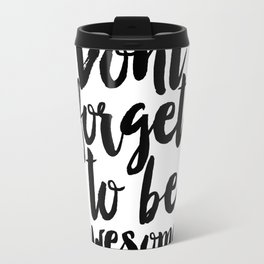 PRINTABLE ART,Inspirational Print,Wake up and be Awesome,Typography Print,Wall Art Print,Home Decor, Travel Mug