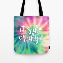 It's Do Or Dye Tote Bag