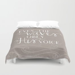 Even the Waves Obey His Voice Christian Inspirational Quote  Duvet Cover