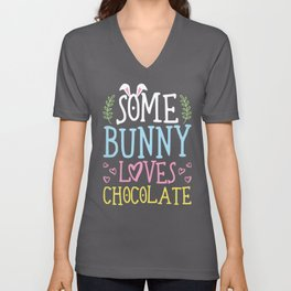 Easter - Some BUNNY Loves Chocolate Easter Candy Lovers Unisex V-Neck