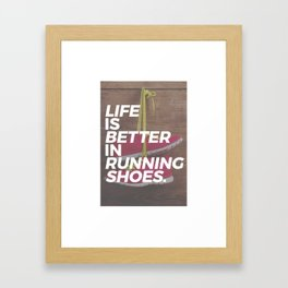 Life is better in running shoes. Real runners know why they choose to run, whether it's sprint, jog Framed Art Print