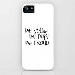 Be Young. Be Dope. Be Proud. PRINTABLE Greeting Card, Lana Del Ray iPhone Case