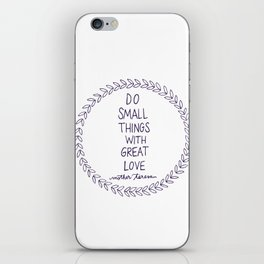 Do Small Things iPhone Skin