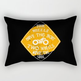 4 wheels move the body - 2 wheels move the soul Rectangular Pillow