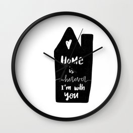 Home is wherever Wall Clock