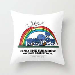 Find the Rainbow on your Stormy Days. Throw Pillow