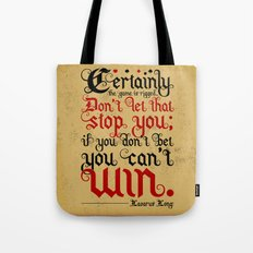 Certainly the game is rigged. Tote Bag