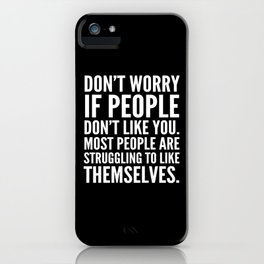 Don't Worry If People Don't Like You (Black) iPhone Case