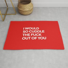 I WOULD SO CUDDLE THE FUCK OUT OF YOU (Red) Rug