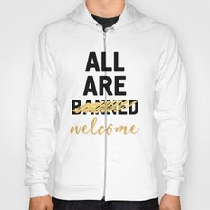 ALL ARE WELCOME - NOT BANNED Hoody