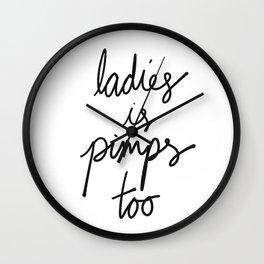 Ladies Is Pimps Wall Clock