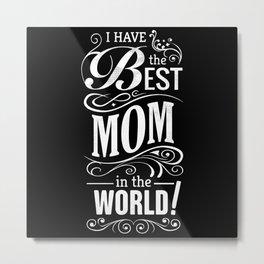 Best Mom In The World Mom Birthday Gift Metal Print