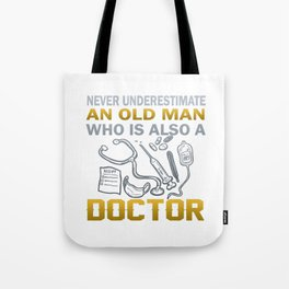Old Man - A Doctor Tote Bag