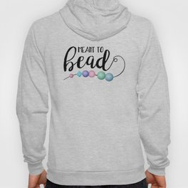 Meant To Bead Hoody
