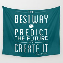 The Best Way To Predict The Future Is To Create It Inspirational Quote Design Wall Tapestry