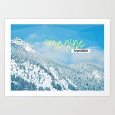 Imagine the Possibilities Art Print