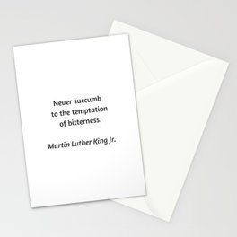 Martin Luther King Inspirational Quote - Never Succumb to the temptation of bitterness Stationery Cards