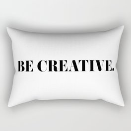 Be Creative. Rectangular Pillow