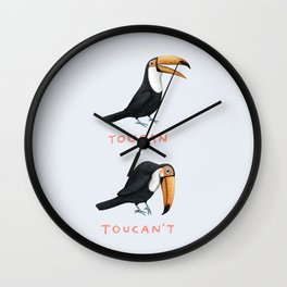 Toucan Toucan't Wall Clock