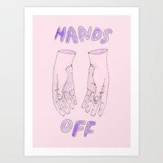 Hands off Art Print