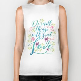 Do small things with great love | Mother Teresa quote | Watercolor flowers Biker Tank