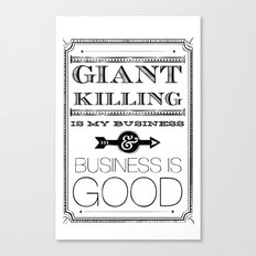 Giant Killing is My Business... Canvas Print