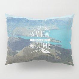 WORTH THE CLIMB Pillow Sham