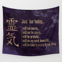 Reiki Principles - Reiki Precepts #6 Wall Tapestry