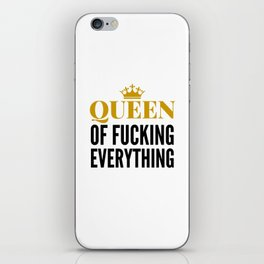 QUEEN OF FUCKING EVERYTHING iPhone Skin