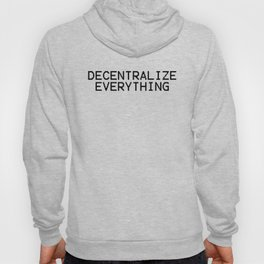 Decentralize Everything Hoody