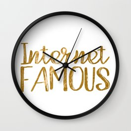 I'm Internet Famous... (Gold Foil) Wall Clock