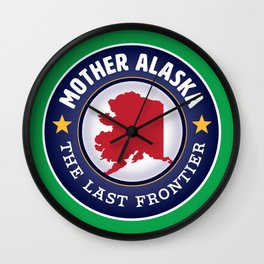 Mother Alaska - The Last Frontier Wall Clock