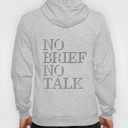 no brief no talk Hoody