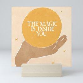 The Magic Is Inside You Mini Art Print