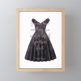Little black dress, Quote, life, dress for it, , Fashion, Fashion art, fashion poster, fashion wall Framed Mini Art Print