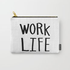 Work Life - Black and white hand lettering Carry-All Pouch